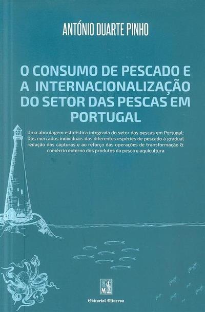 O consumo de pescado e a internacionalização do setor das pescas em Portugal (António Duarte Pinho)