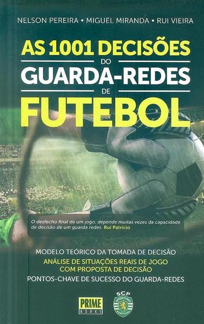 As 1001 decisões do guarda-redes de futebol (Nelson Pereira, Miguel Miranda, Rui Vieira)