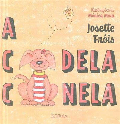 A cadela canela (Josette Fróis)