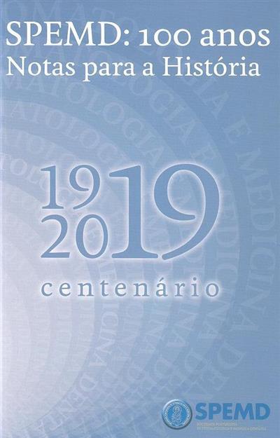 SPEMD, 100 anos (Sociedade Portuguesa de Estomatologia e Medicina Dentária)