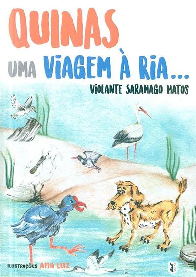 Quinas, uma viagem à Ria... (Violante Saramago Matos)