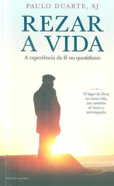 Rezar a vida (Paulo Duarte)