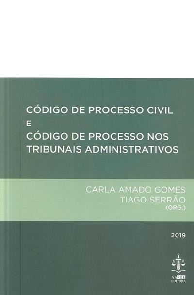 Código de processo civil ; (org. Carla Amado Gomes, Tiago Serrão)