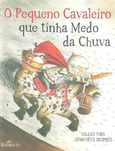O pequeno cavaleiro que tinha medo da chuva (Gilles Tibo)