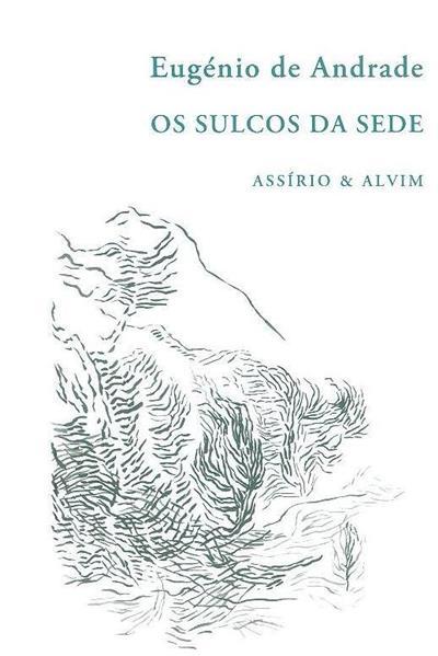 Os sulcos da sede (Eugénio de Andrade)