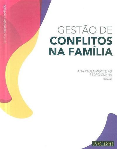 Gestão de conflitos na família (coord. Ana Paula Monteiro, Pedro Cunha)