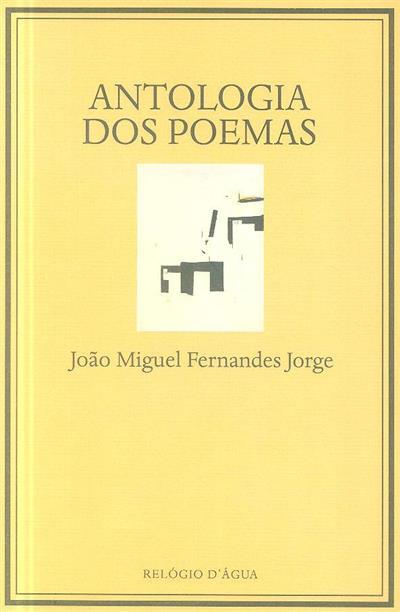 Antologia dos poemas (João Miguel Fernandes Jorge)