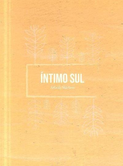 Íntimo Sul (Arlinda Mártires)