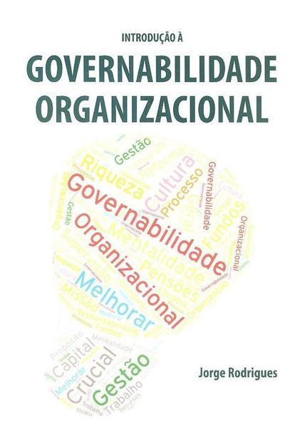 Introdução à governabilidade organizacional (Jorge Rodrigues)