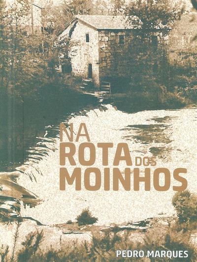 Na rota dos moinhos no Vale do Vizela (Pedro Marques)