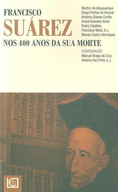 Francisco Súarez nos 400 da sua morte (autores Martim de Albuquerque... [et al.])