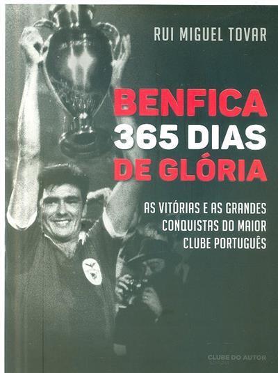 Benfica, 365 dias de glória (Rui Miguel Tovar)