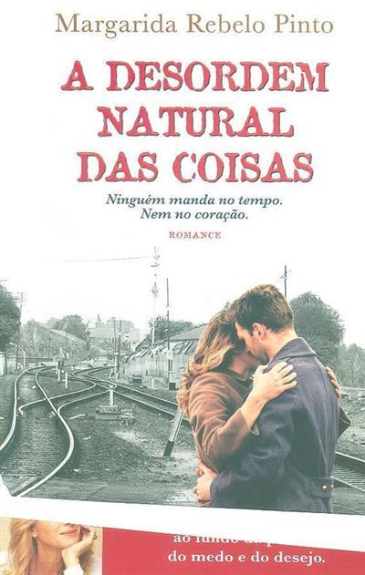 A desordem natural das coisas (Margarida Rebelo Pinto)