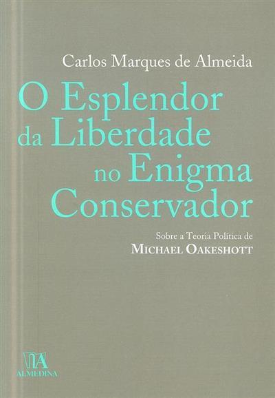 O esplendor da liberdade no enigma conservador (Carlos Marques de Almeida)