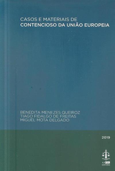 Casos e materiais de contencioso da União Europeia (Benedita Menezes Queiroz, Tiago Fidalgo de Freitas, Miguel Mota Delgado)