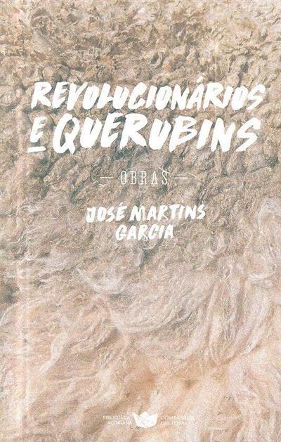 Revolucionários e querubins (José Martins Garcia)