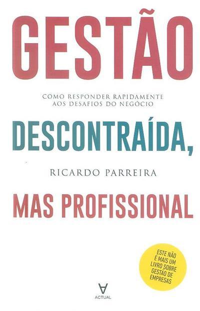 Gestão descontraída, mas profissional (Ricardo Parreira)