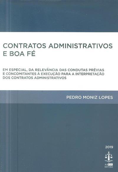 Contratos administrativos e boa fé (Pedro Moniz Lopes)