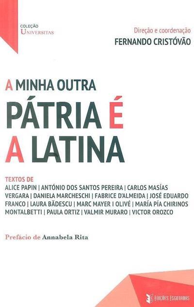 A minha pátria é a latina (dir. e coord. Fernando Cristovão)