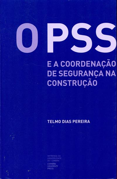 O PSS e a coordenação de segurança na construção (Telmo Dias Pereira)