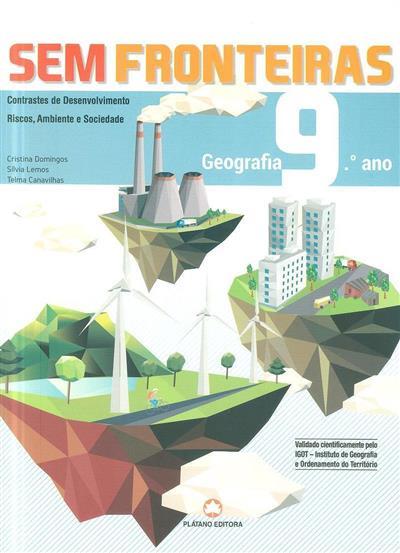 Sem fronteiras, geografia, 9º ano (Cristina Domingos, Sílvia Lemos, Telma Canavilhas)
