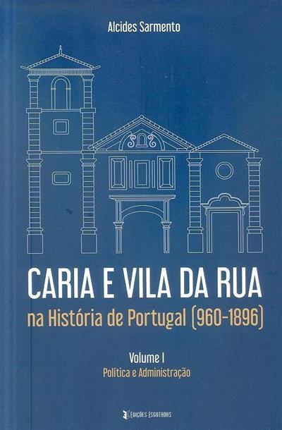 Caria e Vila da Rua na história de Portugal (960-1896) (Alcides Sarmento ?)