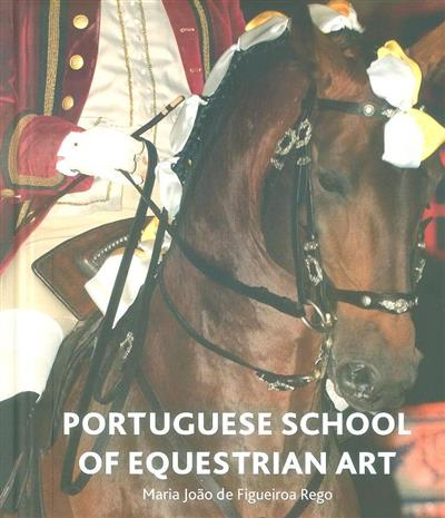 Portuguese School of Equestrian Art (Maria João de Figueiroa Rego)