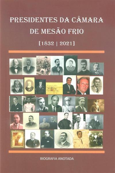 33 Presidentes da Câmara de Mesão Frio (1832-2021) (B. Vieira de Oliveira)