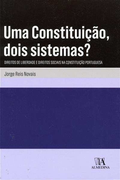 Uma constituição, dois sistemas? (Jorge Reis Novais)