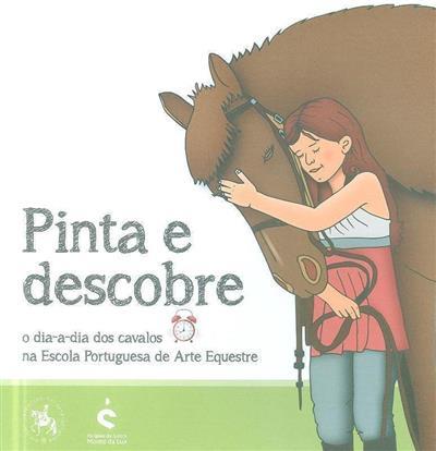 Pinta e descobre o dia-a-dia dos cavalos na Escola Portuguesa de Arte Equestre (GPR360-Communications Club)