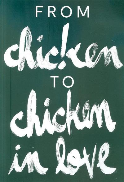 From chic!ken to chicken in love
