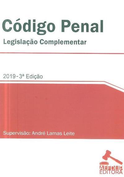 Código penal e legislação complementar (supervisão A. M. de Almeida Costa, André Lamas Leite)