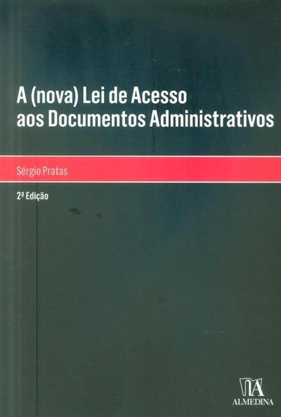 A (nova) lei de acesso aos documentos administrativos (Sérgio Pratas)