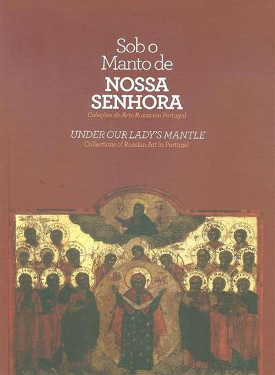 Sob o manto de Nossa Senhora (Edmundo Martinho... [et al.])