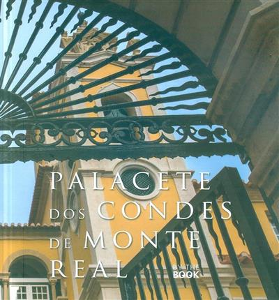 Palacete dos Condes de Monte Real (texto Augusto Mourinho Borges)