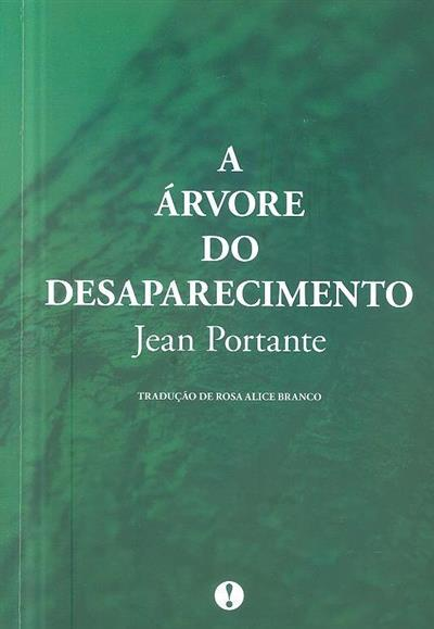A árvore do desaparecimento (Jean Portante)