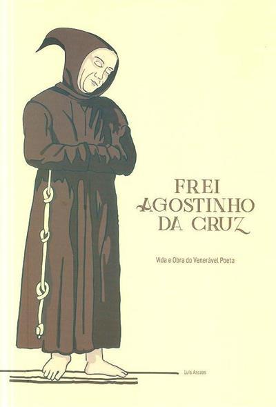 Frei Agostinho da Cruz (Luís Arezes)