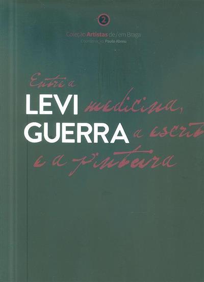 Entre a medicina, a escrita e a pintura (Levi Guerra, Paulo Abreu)