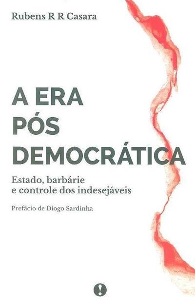 A era pós-democrática (Rubens R R Casara)