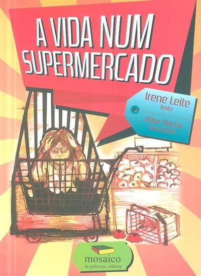 A vida num supermercado (Irene Leite)