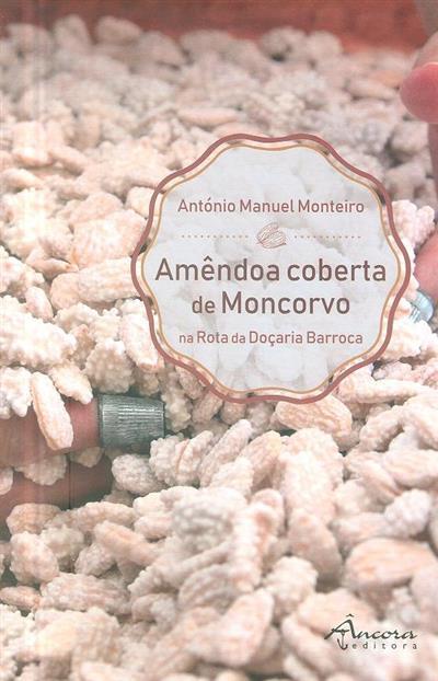 Amêndoa coberta de Moncorvo na Rota da Doçaria Barroca (António Manuel Monteiro)