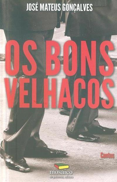 Os bons velhacos (José Mateus Gonçalves)