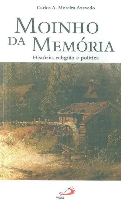 Moinho da memória (Carlos A. Moreira Azevedo )