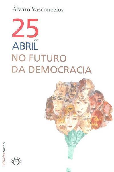 25 de Abril no futuro da democracia (Álvaro Vasconcelos)
