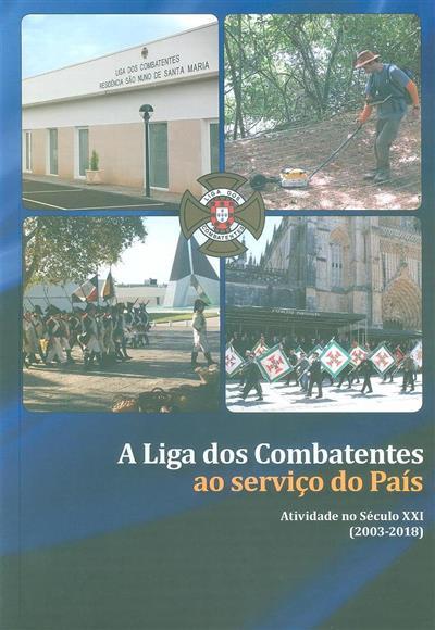Liga dos Combatentes ao serviço do país (coord. Fernando Aguda, Carlos Chambel  )