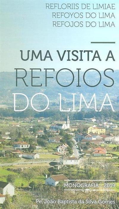 Uma visita a Refoios do Lima (João Baptista da Silva Gomes)