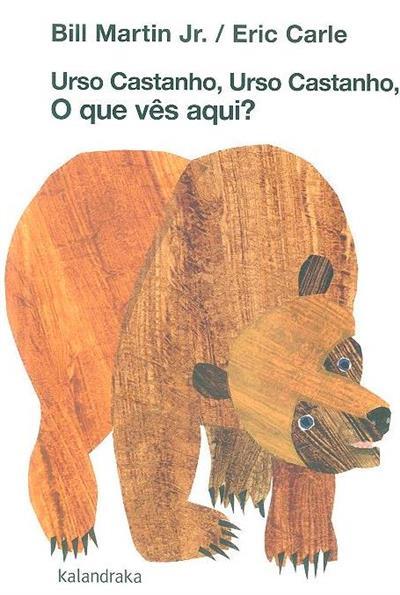Urso castanho, urso castanho, o que vês aqui? (Bill Martin Jr.)