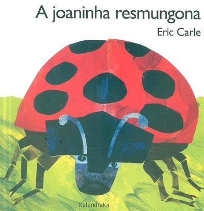 A joaninha resmungona (Eric Carle)