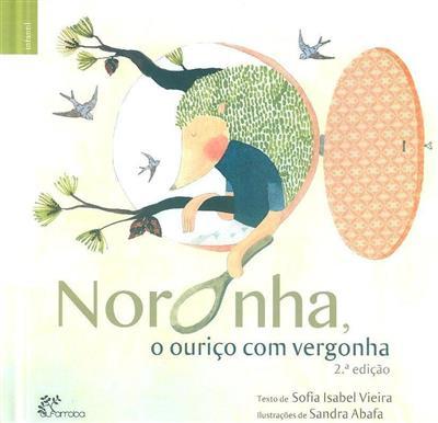 Noronha, o ouriço com vergonha (Sofia Isabel Vieira)