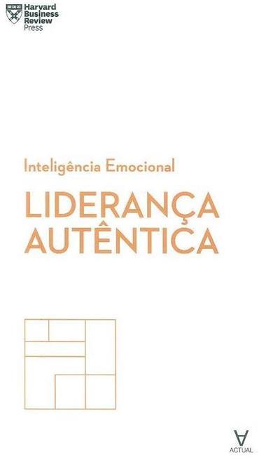 Liderança autêntica (Adi Ignatius... [et al.])